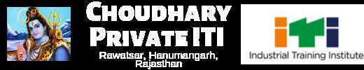 Choudhary Pvt ITI Rawatsar